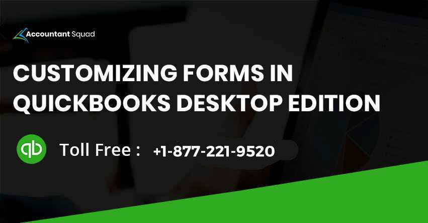 Customizing Forms in QuickBooks Desktop Edition